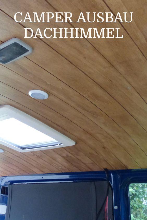 Holzverkleidung und Dachhimmel für den Camper Ausbau